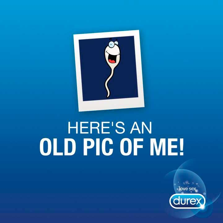 Old Pic Sperm - Durex Creative Advertisement | Durex Condom Advertising