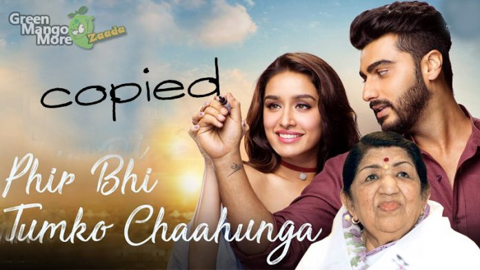 Half Girlfriend's Phir bhi tumko chahunga song copied from lata mangeshkar's song