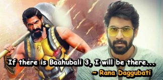 Rana Daggubati said, i will be there in Baahubali 3