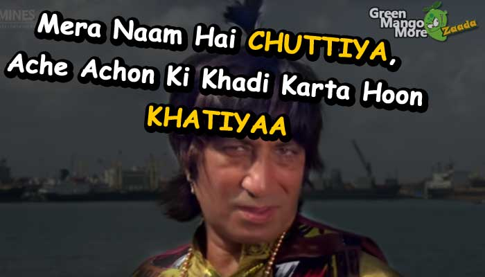 Mera Naam Hai Chuttiya, shakit kapoor gunda movie dialogue