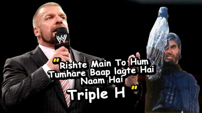 Triple H dilivered Amitabh Bachchan's favorite dialogue